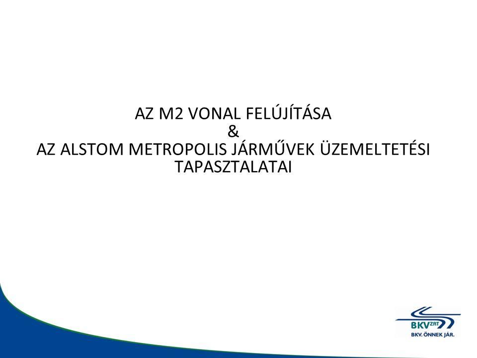 •2003Döntés a felújításról •2004 – 2007Vonali állomások és létesítmények felújítása Járműtender kiírása •2006 máj.