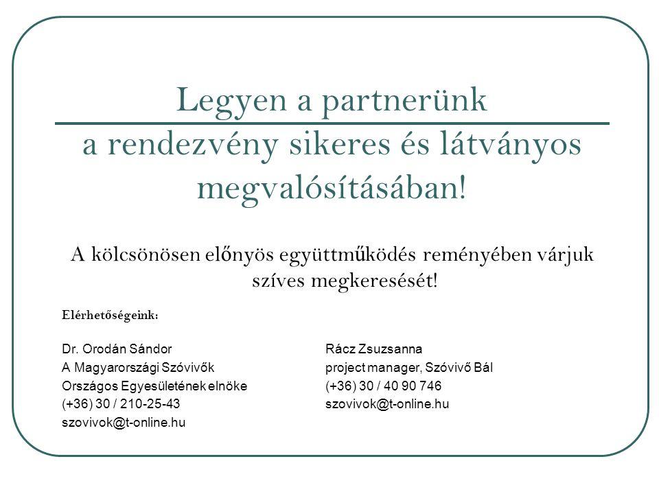 Legyen a partnerünk a rendezvény sikeres és látványos megvalósításában.