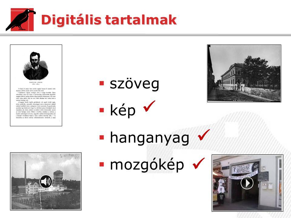 Digitális tartalmak  szöveg  kép  hanganyag  mozgókép   