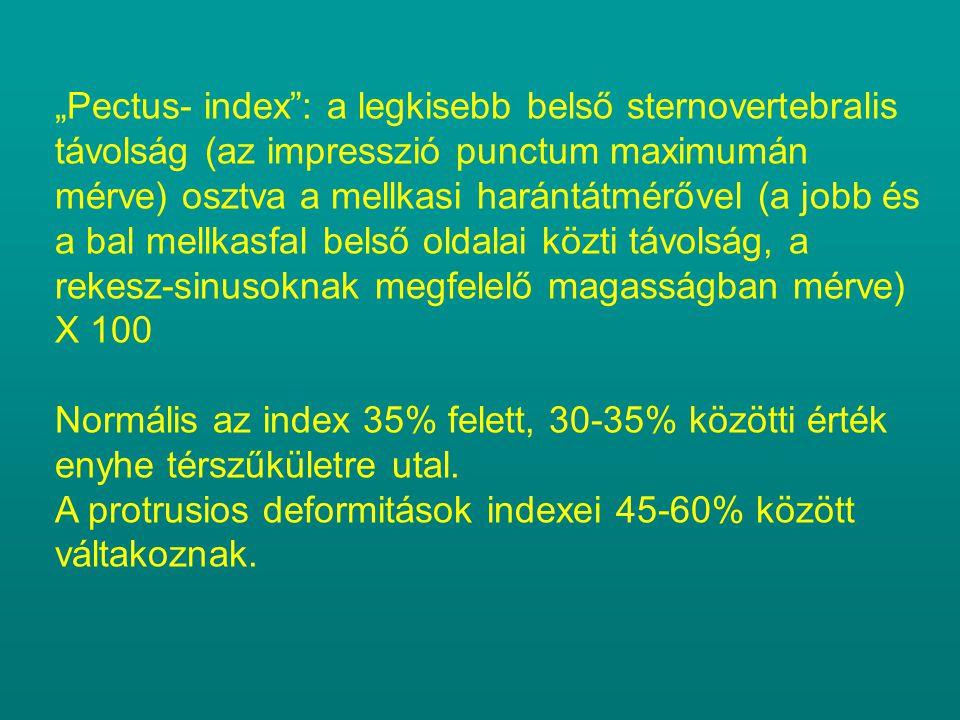 """""""Pectus- index"""": a legkisebb belső sternovertebralis távolság (az impresszió punctum maximumán mérve) osztva a mellkasi harántátmérővel (a jobb és a b"""