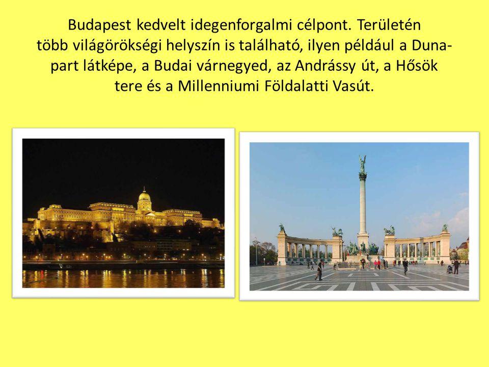 Budapest kedvelt idegenforgalmi célpont. Területén több világörökségi helyszín is található, ilyen például a Duna- part látképe, a Budai várnegyed, az