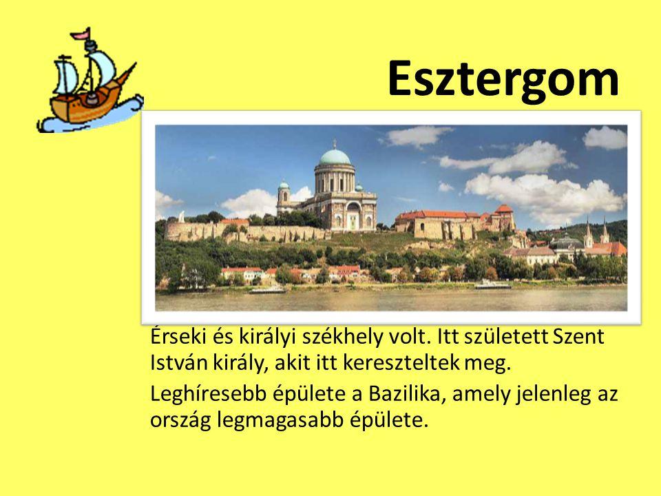 Esztergom Érseki és királyi székhely volt. Itt született Szent István király, akit itt kereszteltek meg. Leghíresebb épülete a Bazilika, amely jelenle