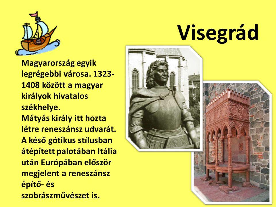 Visegrád Magyarország egyik legrégebbi városa. 1323- 1408 között a magyar királyok hivatalos székhelye. Mátyás király itt hozta létre reneszánsz udvar