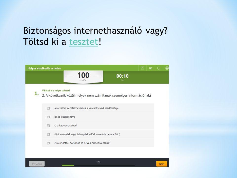 Biztonságos internethasználó vagy? Töltsd ki a tesztet!tesztet