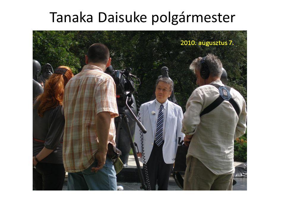 Tanaka Daisuke polgármester látogatása 2010. augusztus 7.