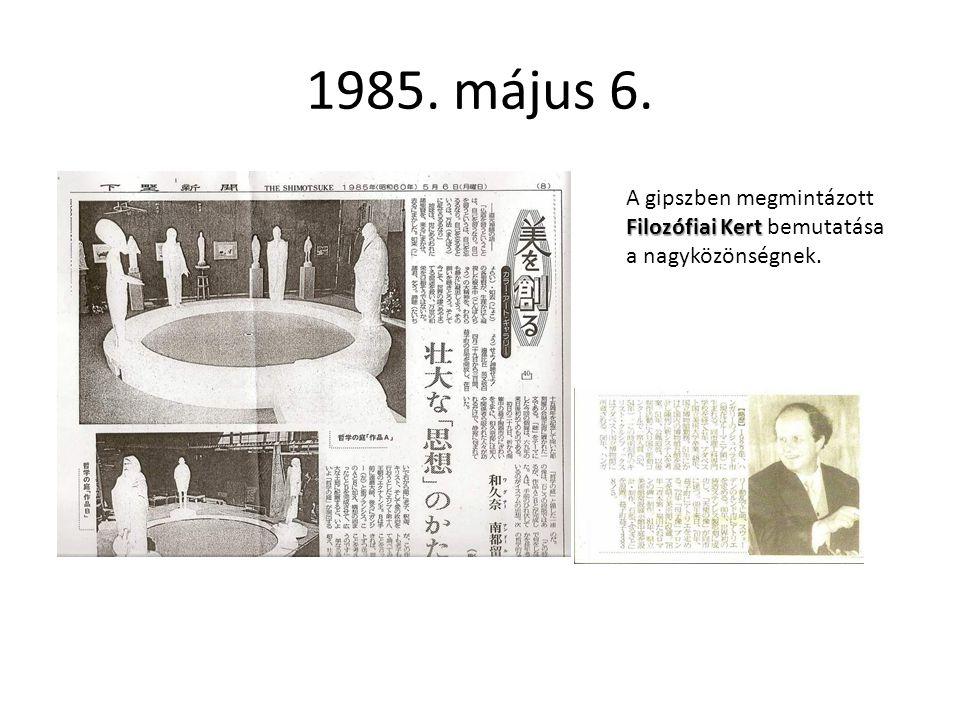1985. május 6. Filozófiai Kert A gipszben megmintázott Filozófiai Kert bemutatása a nagyközönségnek.