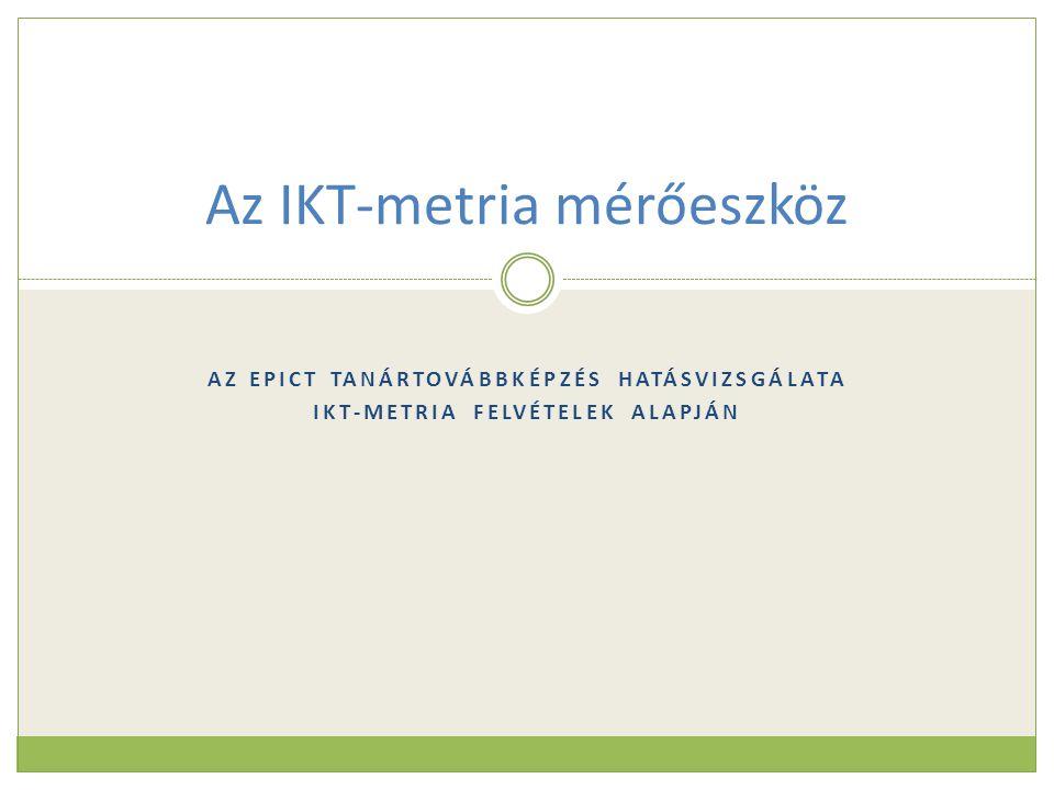 Az előadás témája 1.Az IKT-metria mérőeszköz bemutatása 2.