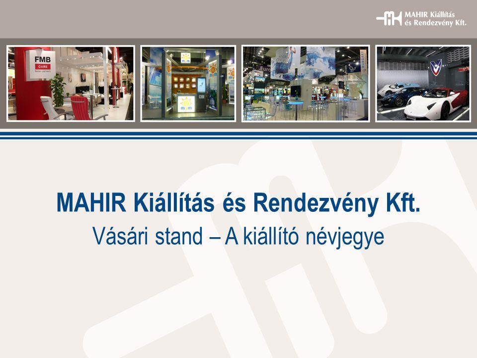MAHIR Kiállítás és Rendezvény Kft. Vásári stand – A kiállító névjegye