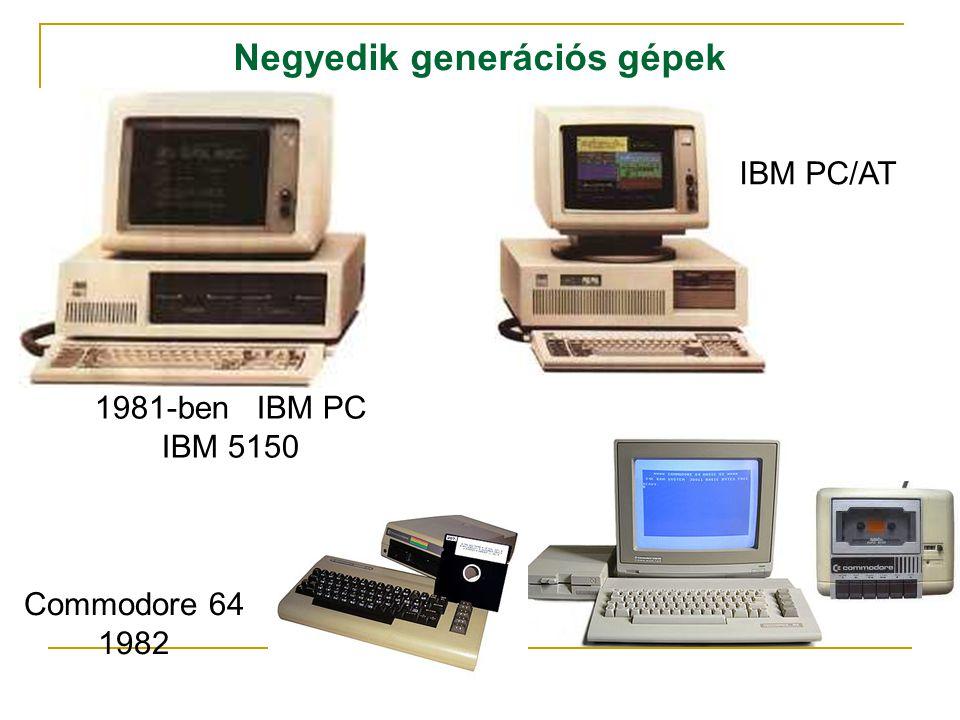 1981-ben IBM PC IBM 5150 IBM PC/AT Negyedik generációs gépek Commodore 64 1982