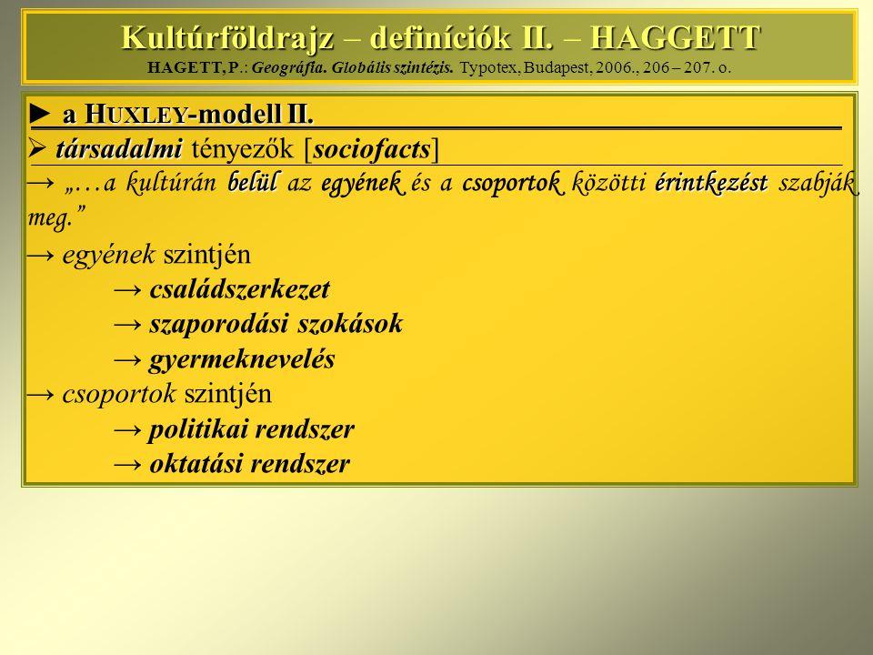 Kultúrföldrajz definíciók II.HAGGETT Kultúrföldrajz – definíciók II.