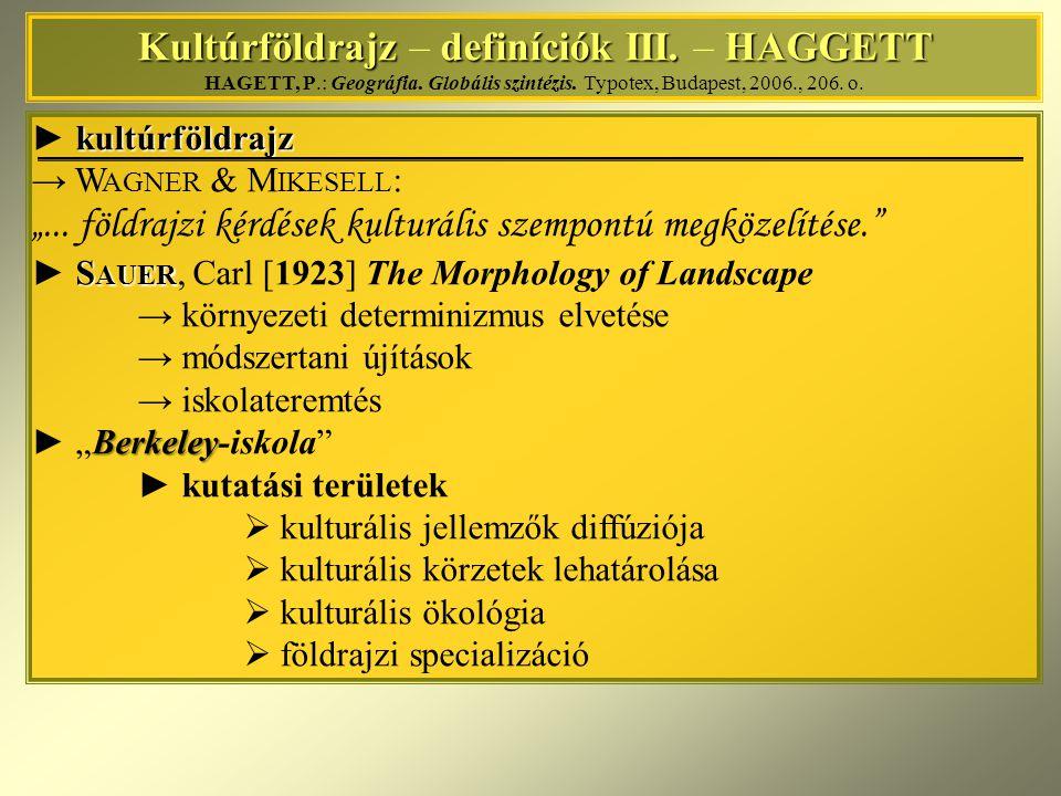 A kultúra alkotórészei – Zelinsky-modell A kultúra alkotórészei – Zelinsky-modell forrás: HAGETT, P.: Geográfia.