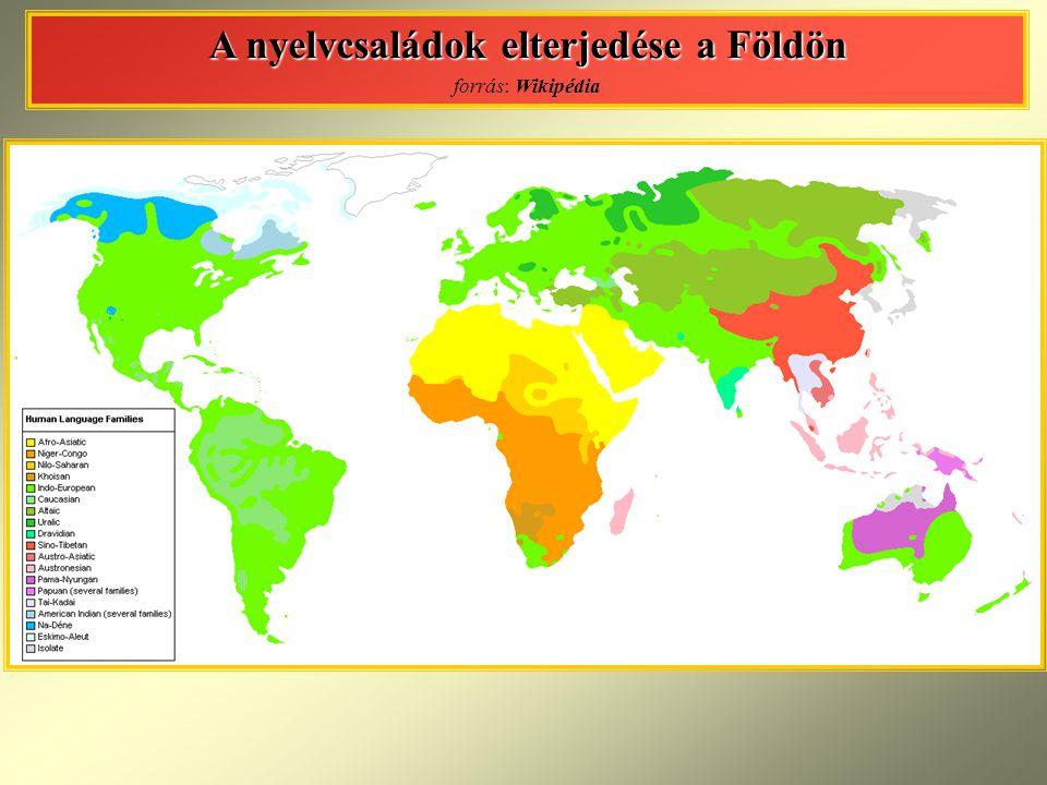 A nyelvcsaládok elterjedése a Földön A nyelvcsaládok elterjedése a Földön forrás: Wikipédia