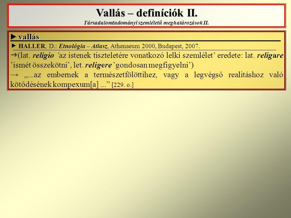 Vallás – definíciók III.Vallás – definíciók III. forrás: GLASENAPP, H.