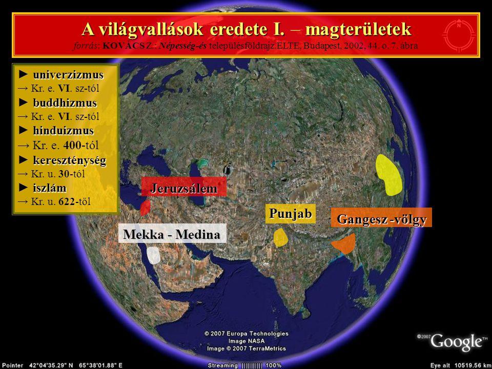 A világvallások eredete II.terjeszkedés I. A világvallások eredete II.