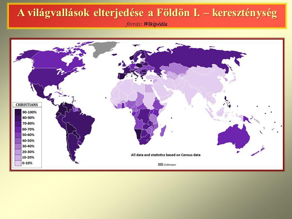 A világvallások elterjedése a Földön I. – kereszténység A világvallások elterjedése a Földön I. – kereszténység forrás: Wikipédia
