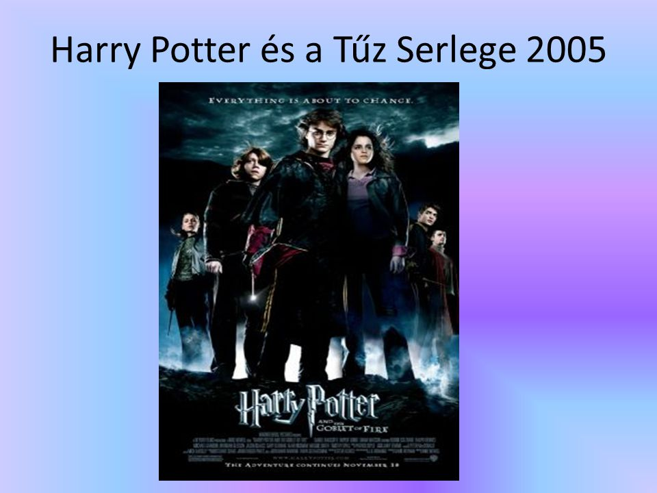 Harry Potter és a Tűz Serlege 2005