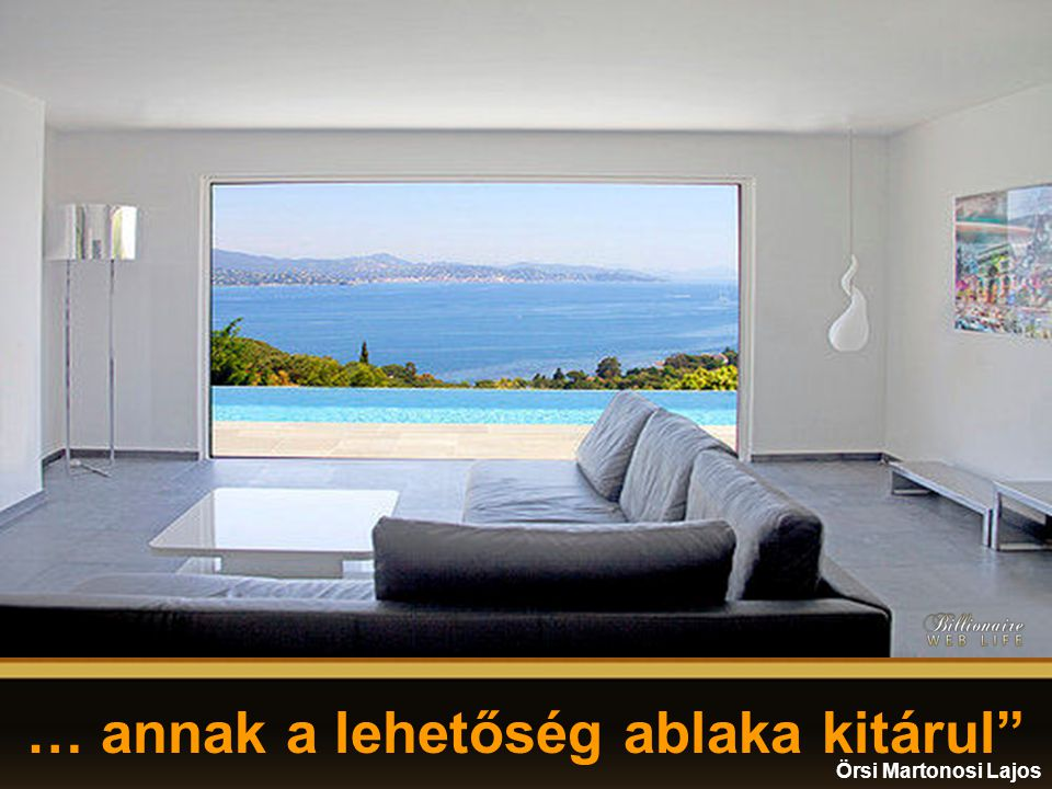 … annak a lehetőség ablaka kitárul Örsi Martonosi Lajos