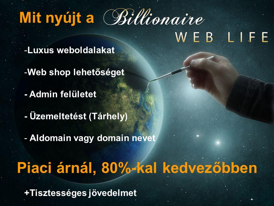Mit nyújt a -Luxus weboldalakat -Web shop lehetőséget - Admin felületet - Üzemeltetést (Tárhely) - Aldomain vagy domain nevet +Tisztességes jövedelmet