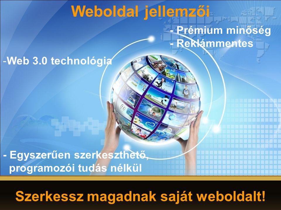 Szerkessz magadnak saját weboldalt! Weboldal jellemzői - Prémium minőség - Reklámmentes - Egyszerűen szerkeszthető, programozói tudás nélkül -Web 3.0