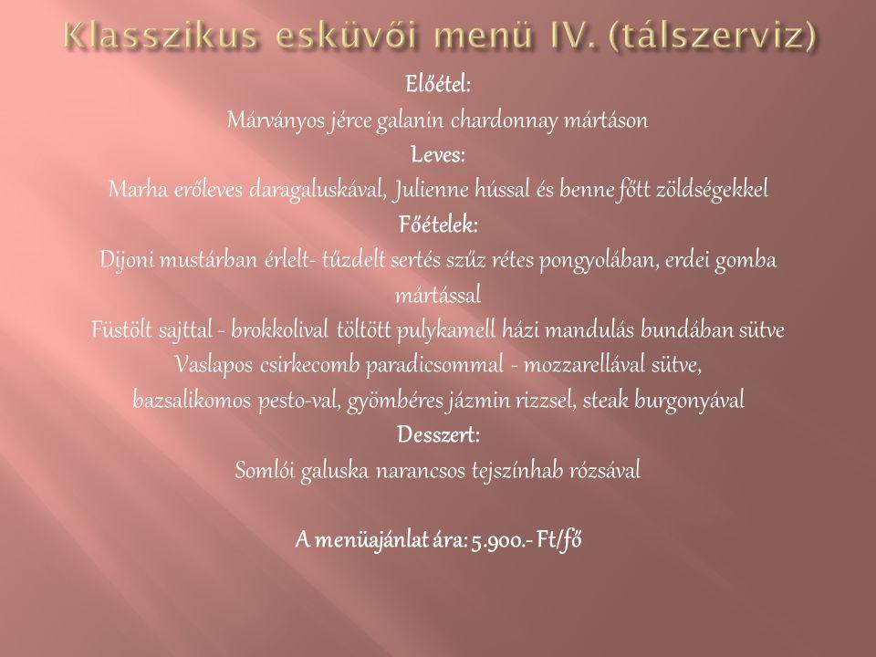 Előétel: Márványos jérce galanin chardonnay mártáson Leves: Marha erőleves daragaluskával, Julienne hússal és benne főtt zöldségekkel Főételek: Dijoni