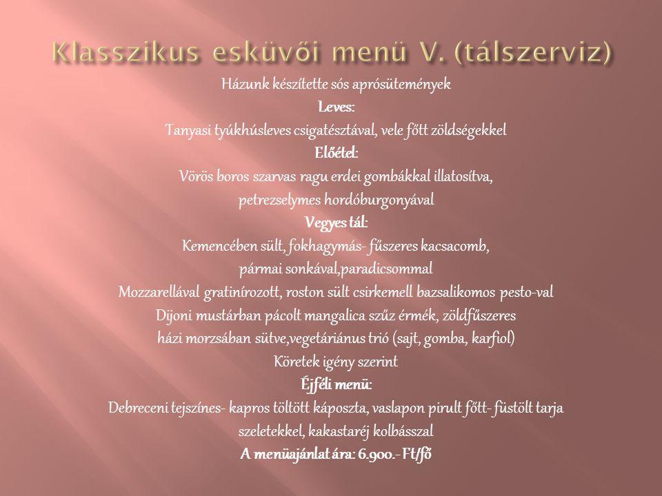 Házunk készítette sós aprósütemények Leves: Tanyasi tyúkhúsleves csigatésztával, vele főtt zöldségekkel Előétel: Vörös boros szarvas ragu erdei gombák