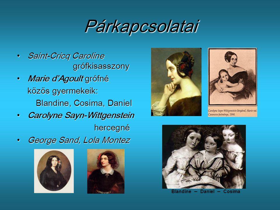 Párkapcsolatai •S•S•S•Saint-Cricq Caroline grófkisasszony •M•M•M•Marie d'Agoult grófné közös gyermekeik: Blandine, Cosima, Daniel •C•C•C•Carolyne Sayn