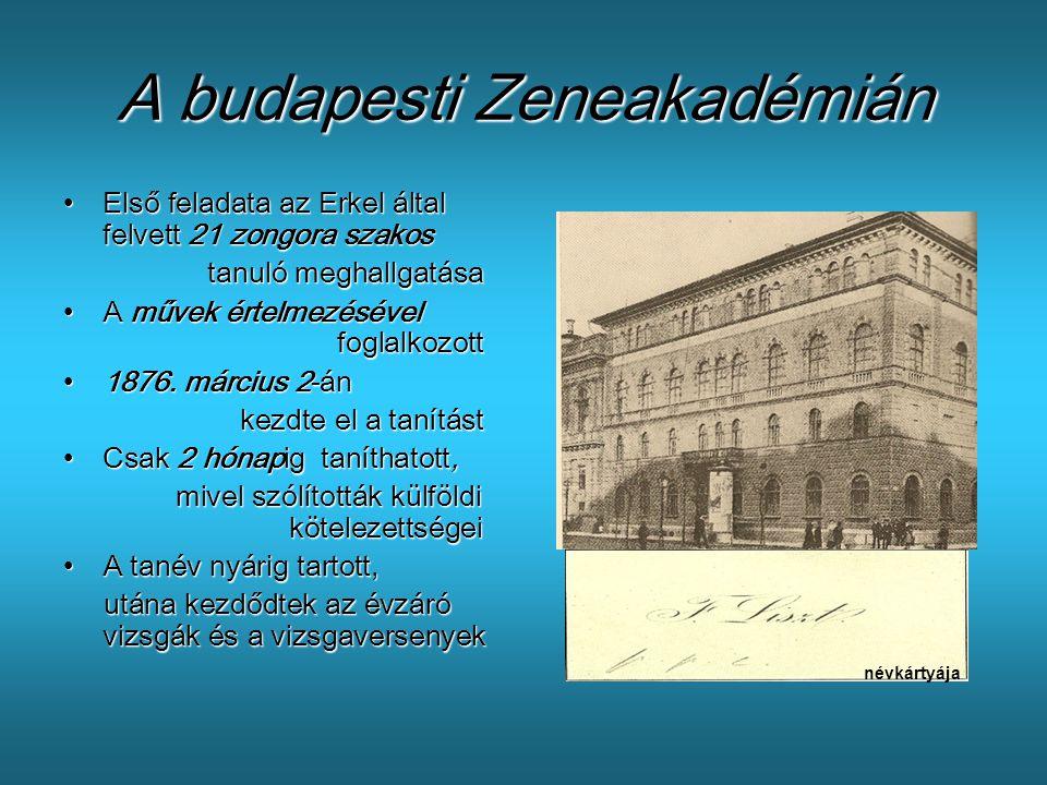 A budapesti Zeneakadémián •E•E•E•Első feladata az Erkel által felvett 21 zongora szakos tanuló meghallgatása •A•A•A•A művek értelmezésével foglalkozot