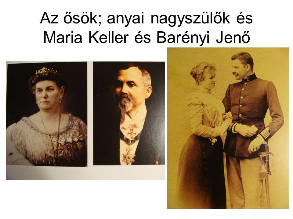 Az ősök; anyai nagyszülők és Maria Keller és Barényi Jenő