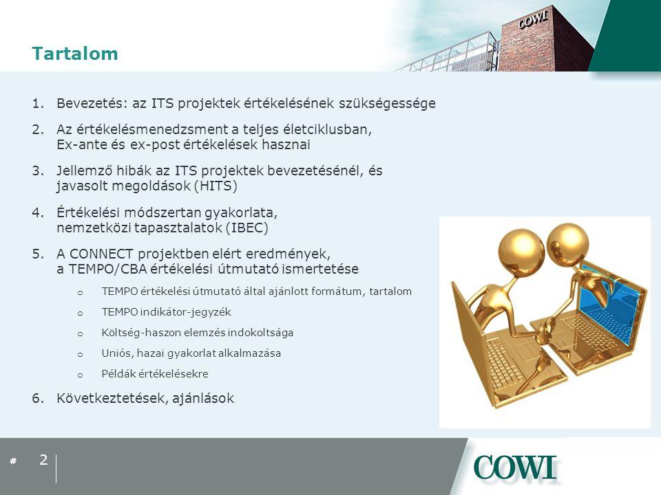 # Tartalom 1.Bevezetés: az ITS projektek értékelésének szükségessége 2.Az értékelésmenedzsment a teljes életciklusban, Ex-ante és ex-post értékelések