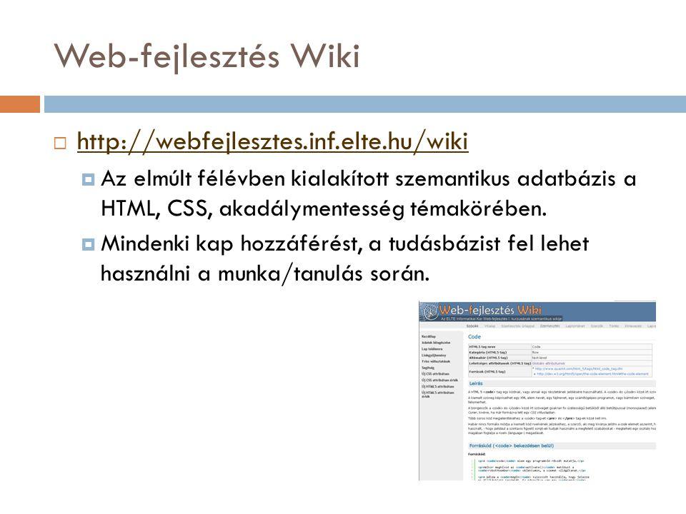 Web-fejlesztés Wiki  http://webfejlesztes.inf.elte.hu/wiki http://webfejlesztes.inf.elte.hu/wiki  Az elmúlt félévben kialakított szemantikus adatbáz