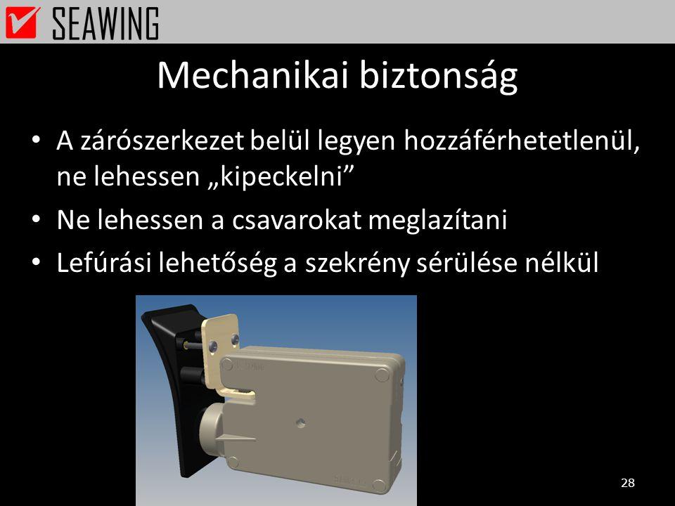 """Mechanikai biztonság • A zárószerkezet belül legyen hozzáférhetetlenül, ne lehessen """"kipeckelni"""" • Ne lehessen a csavarokat meglazítani • Lefúrási leh"""