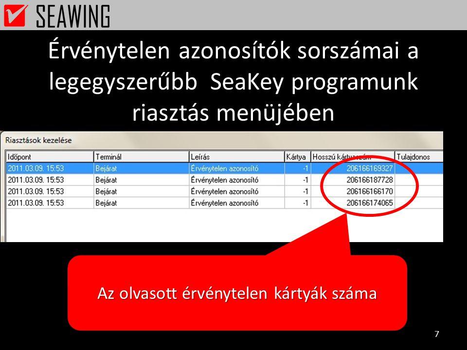 Érvénytelen azonosítók sorszámai a legegyszerűbb SeaKey programunk riasztás menüjében 7 Az olvasott érvénytelen kártyák száma