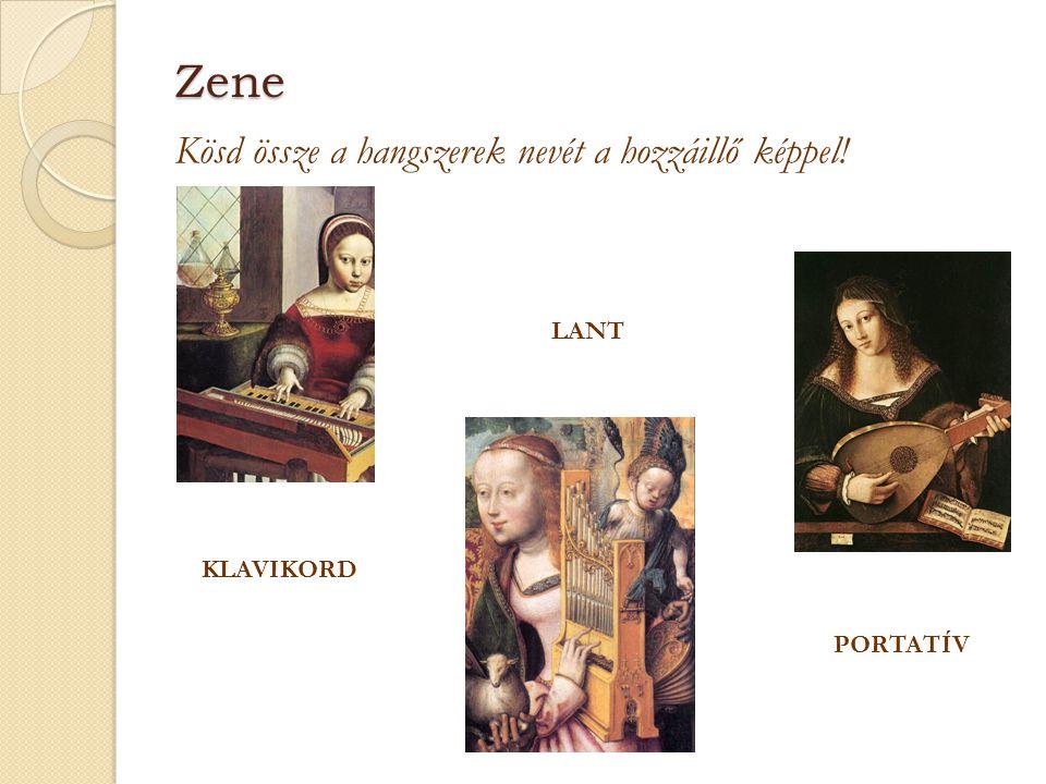 Zene Kösd össze a hangszerek nevét a hozzáillő képpel! LANT PORTATÍV KLAVIKORD