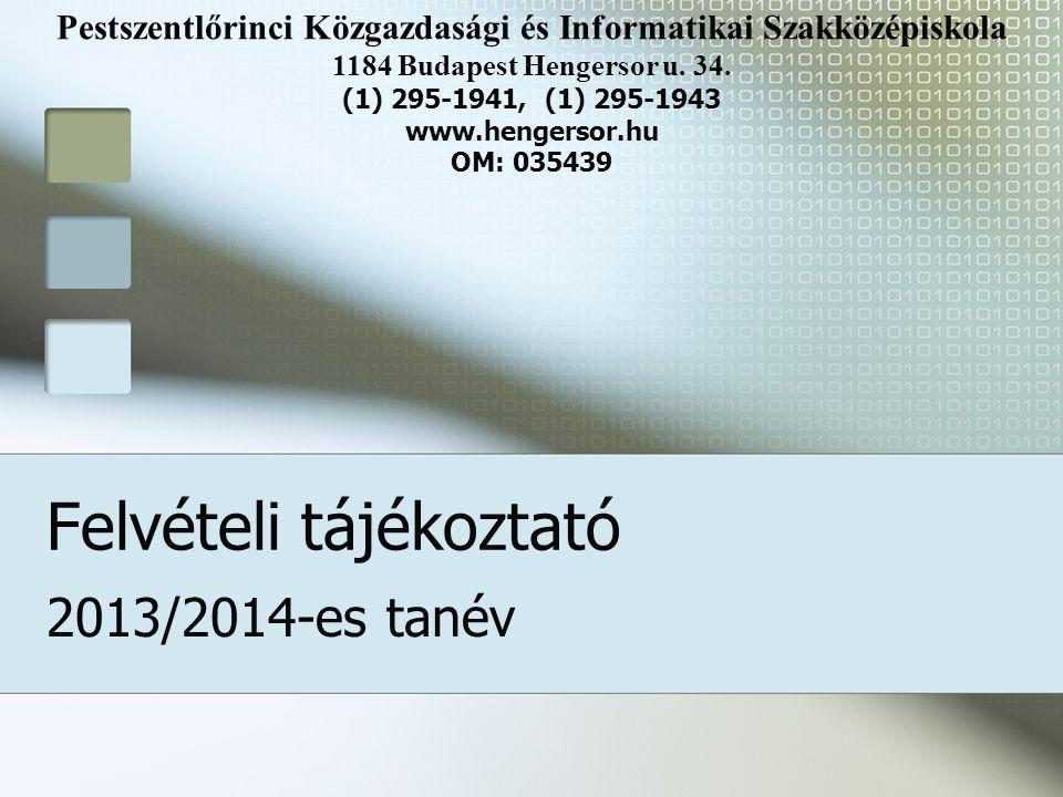 Pestszentlőrinci Közgazdasági és Informatikai Szakközépiskola 1184 Budapest Hengersor u. 34. (1) 295-1941, (1) 295-1943 www.hengersor.hu OM: 035439 Fe