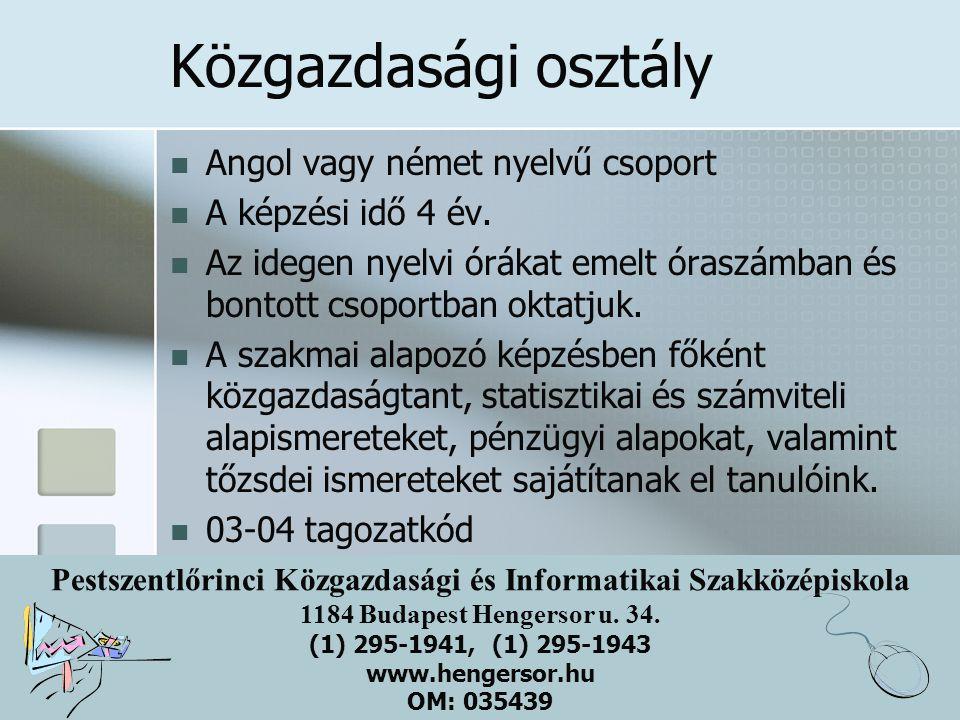 Pestszentlőrinci Közgazdasági és Informatikai Szakközépiskola 1184 Budapest Hengersor u. 34. (1) 295-1941, (1) 295-1943 www.hengersor.hu OM: 035439 Kö