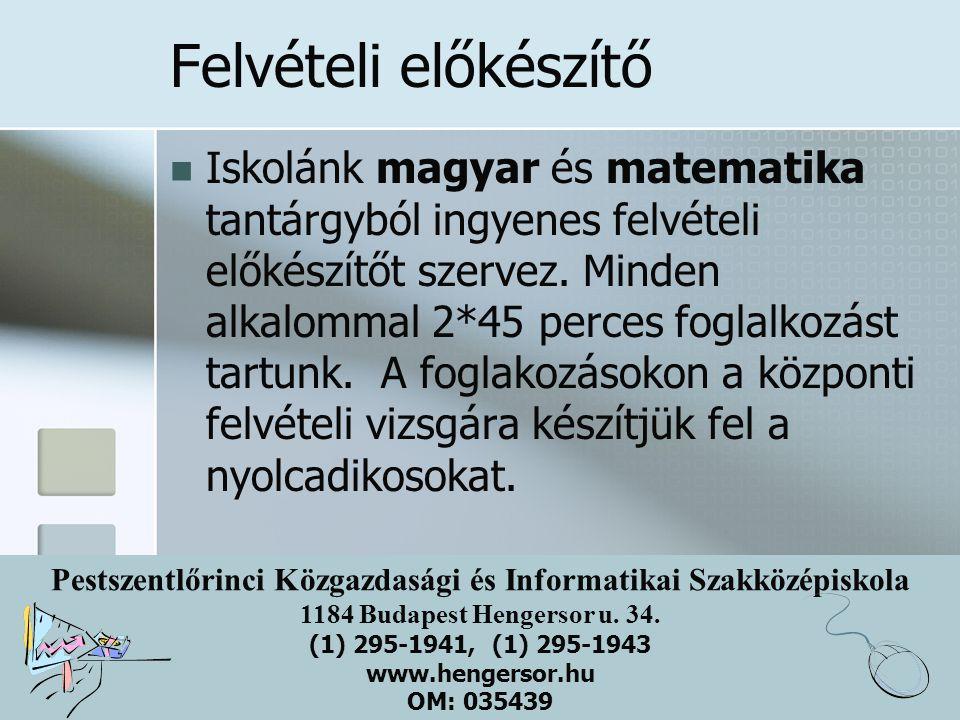 Pestszentlőrinci Közgazdasági és Informatikai Szakközépiskola 1184 Budapest Hengersor u.