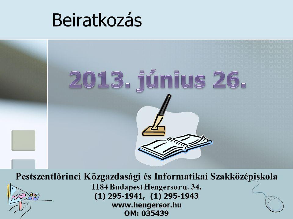 Pestszentlőrinci Közgazdasági és Informatikai Szakközépiskola 1184 Budapest Hengersor u. 34. (1) 295-1941, (1) 295-1943 www.hengersor.hu OM: 035439 Be
