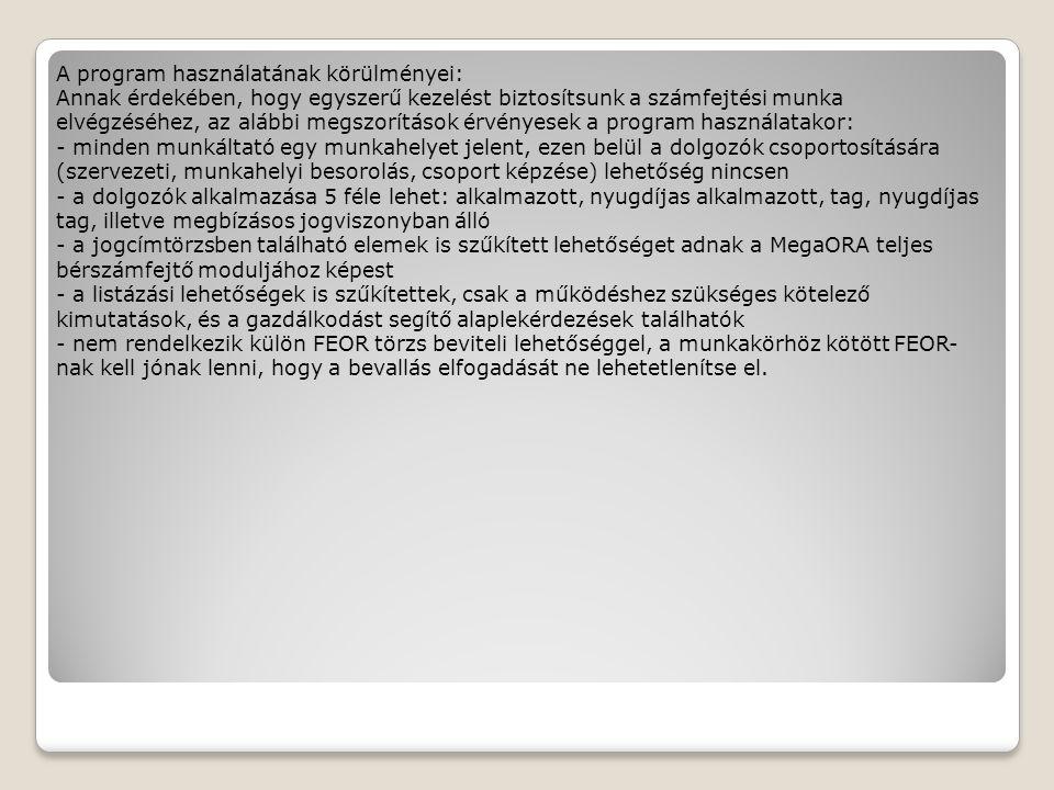 A nyitó képernyőn található gombok az alábbi lehetőségeket takarják.