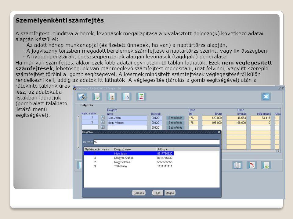 Tárolás A számfejtések véglegesítése TÁROLÁS művelete.