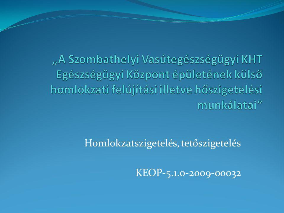 Homlokzatszigetelés, tetőszigetelés KEOP-5.1.0-2009-00032