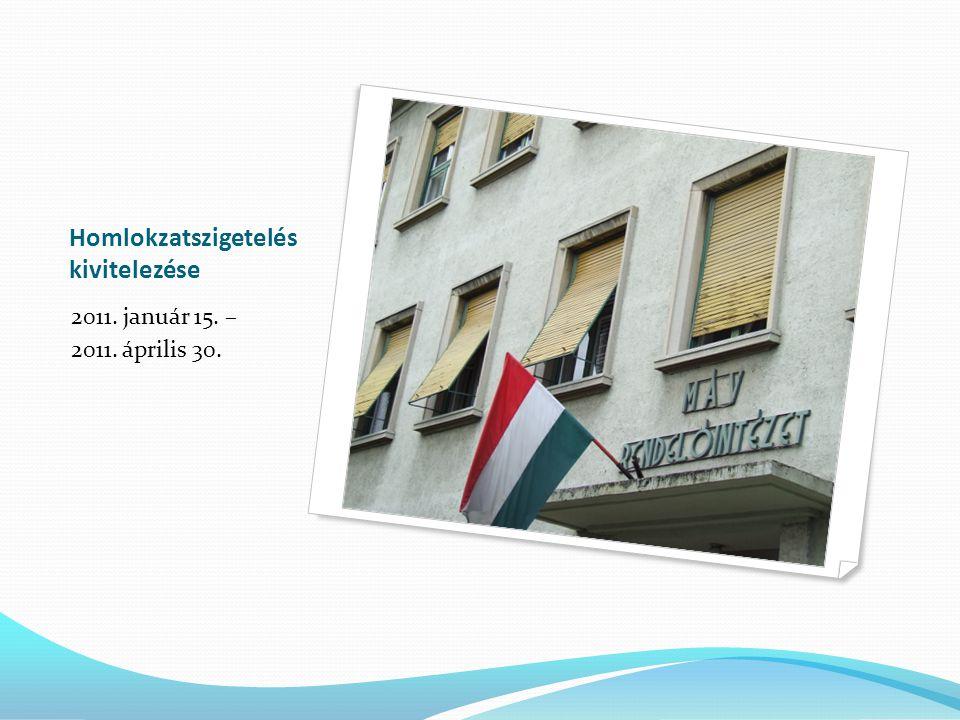 Homlokzatszigetelés kivitelezése 2011. január 15. – 2011. április 30.
