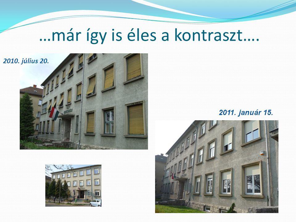 …már így is éles a kontraszt…. 2010. július 20. 2011. január 15.