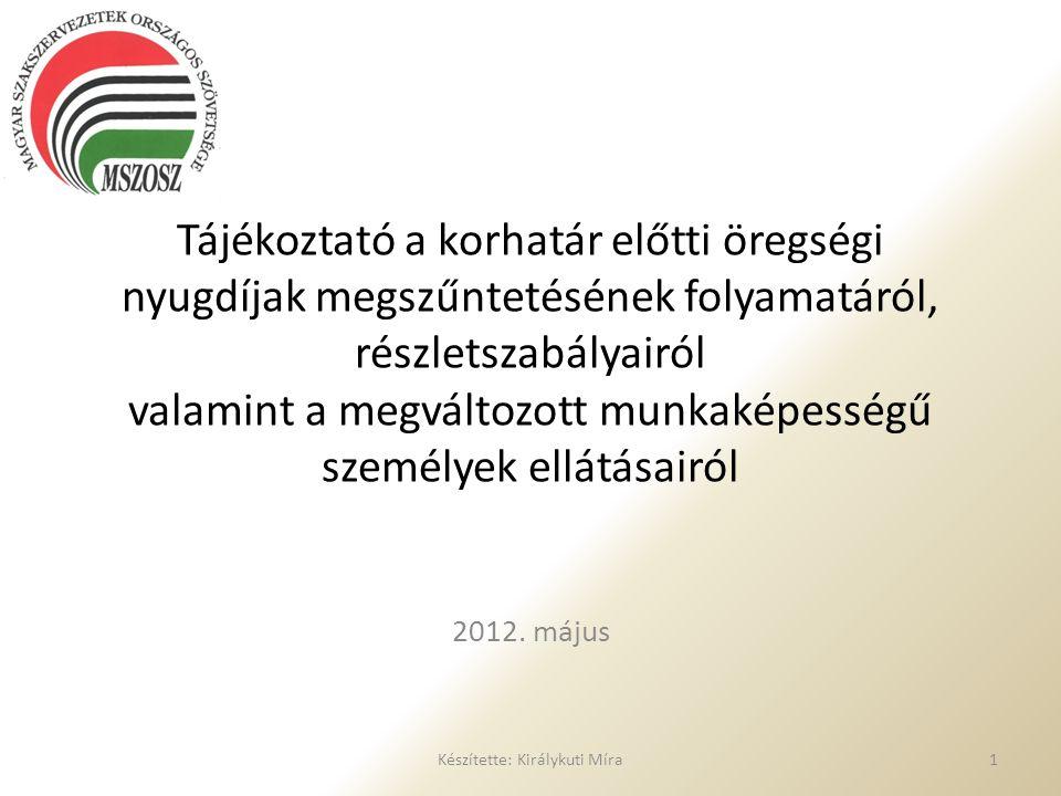Fő szabály: 2012.Január 1-től korhatár előtti öregségi nyugdíj nem állapítható meg.