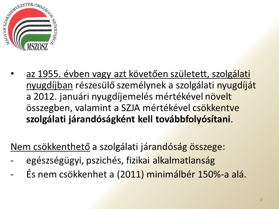 Utazási kedvezmények: A korhatár előtti ellátásban, szolgálati járandóságban, vagy a megváltozott munkaképességű személyeknek járó ellátásokban részesülőknek 2012.