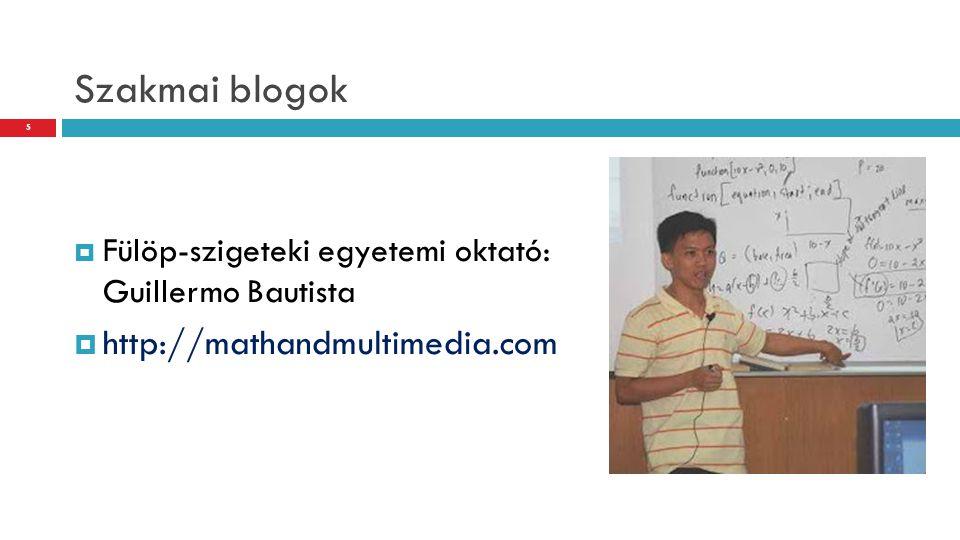 10 ok, ami miatt minden matematikatanárnak blogolni kellene…  A blogírás fejleszti a kommunikációs készségeidet  A blogírás fejleszti a kreativitásodat  Elősegíti az élethosszig tartó tanulást  Segíti, hogy elraktározd a tanítási/tanulási anyagaidat  A web szakértője leszel 6