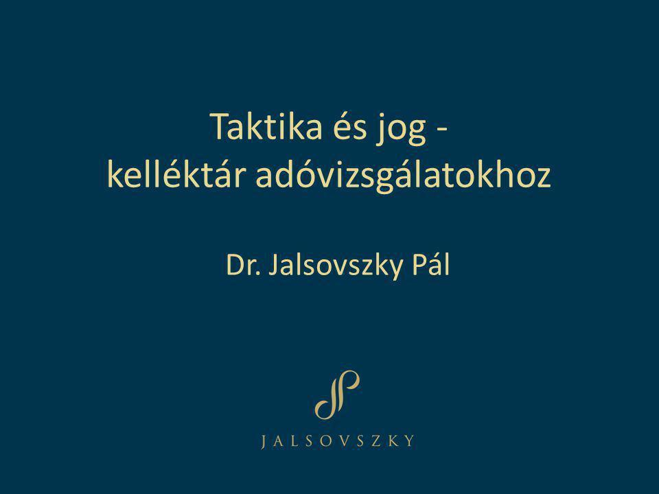Taktika és jog - kelléktár adóvizsgálatokhoz Dr. Jalsovszky Pál