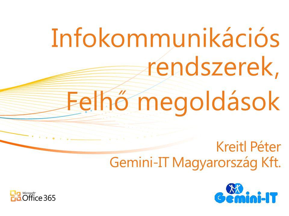 Kreitl Péter Gemini-IT Magyarország Kft. Infokommunikációs rendszerek, Felhő megoldások