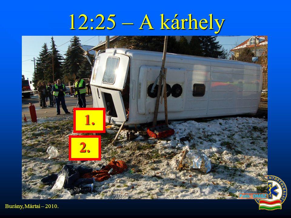 Burány, Mártai – 2010. 12:25 – A kárhely 1. 2.