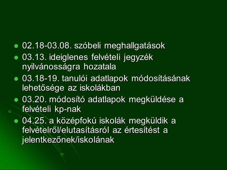  02.18-03.08. szóbeli meghallgatások  03.13.