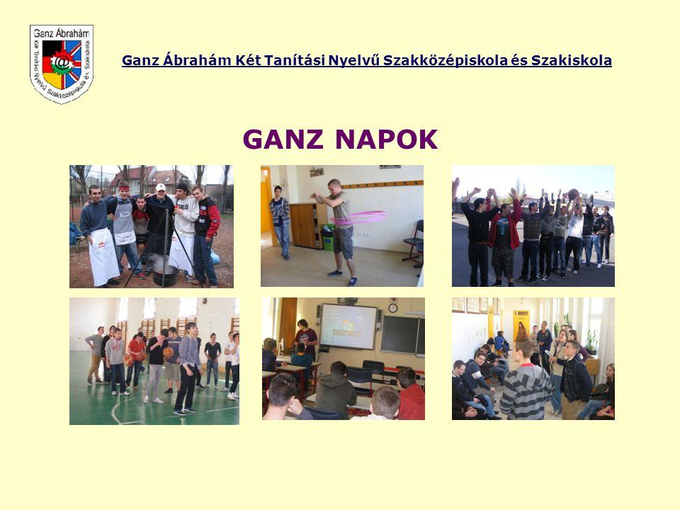 Ganz Ábrahám Két Tanítási Nyelvű Szakközépiskola és Szakiskola GANZ NAPOK